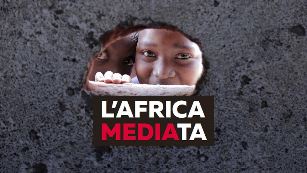 L'Africa mediata. Come fiction, TV, stampa e social raccontano il continente in Italia